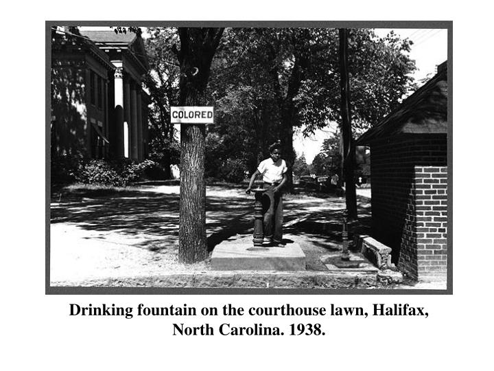 Drinking fountain on the courthouse lawn, Halifax, North Carolina. 1938.