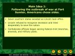 main idea 1 following the outbreak of war at fort sumter americans chose sides