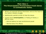main idea 1 the emancipation proclamation freed slaves in confederate states