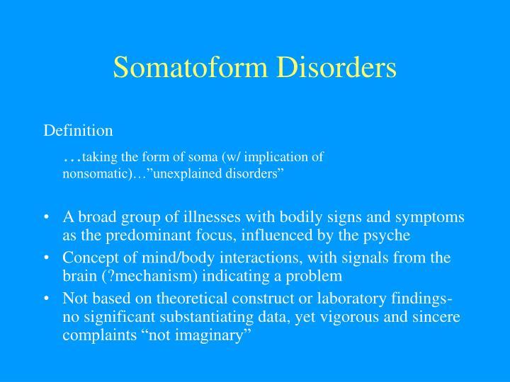 a rare somatoform disorder
