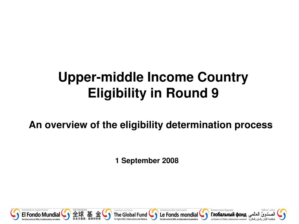 Upper-middle Income Country Eligibility in Round 9