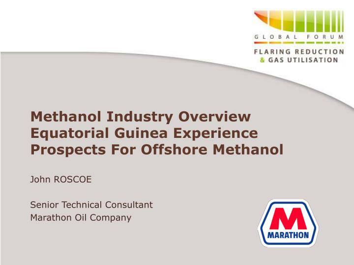 methanol industry overview equatorial guinea experience prospects for offshore methanol n.