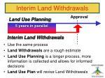 interim land withdrawals