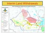interim land withdrawals1