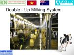 double up milking system