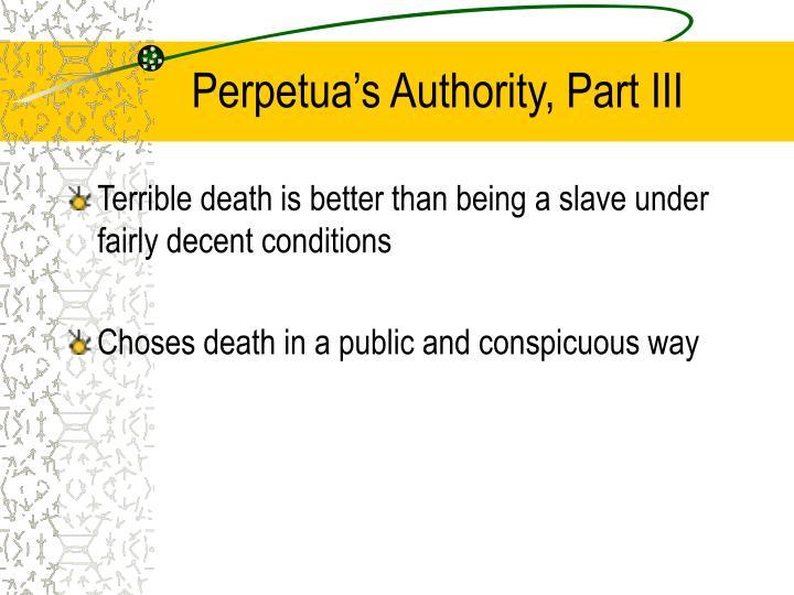 Perpetua's Authority, Part III