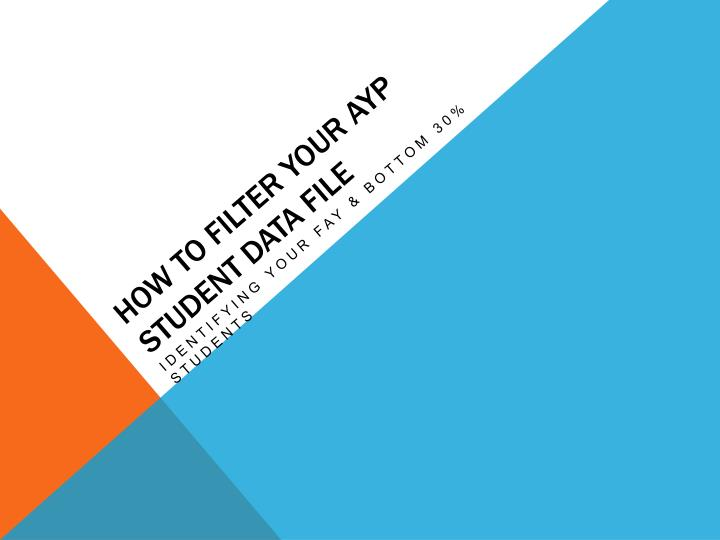 how to filter your ayp student data file n.