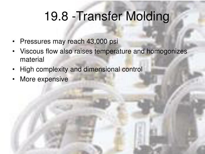 19.8 -Transfer Molding
