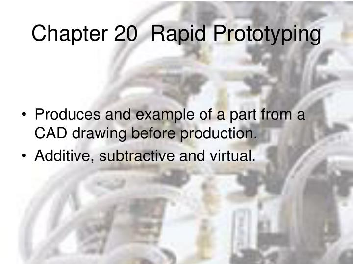Chapter 20  Rapid Prototyping
