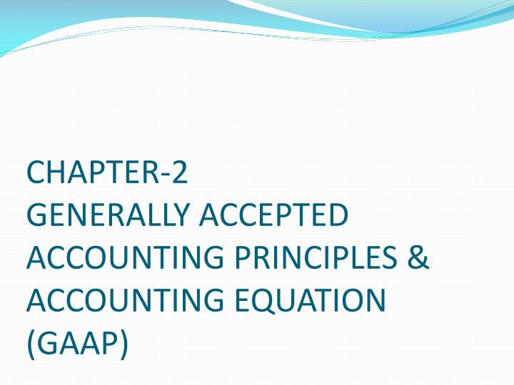 chapter 2 generally accepted accounting principles accounting equation gaap n.