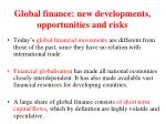 global finance new developments opportunities and risks