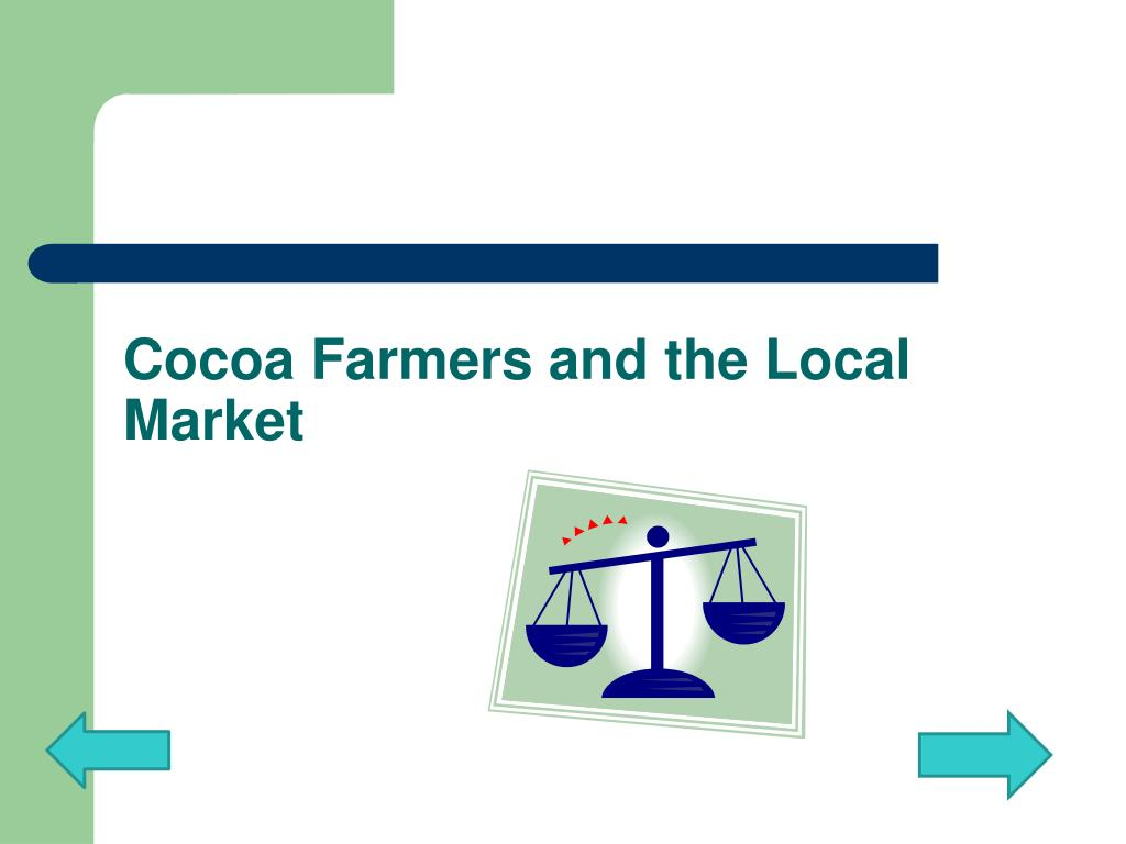 Cocoa Farmers and the Local Market