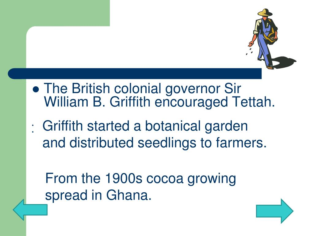 Griffith started a botanical garden and distributed seedlings to farmers.