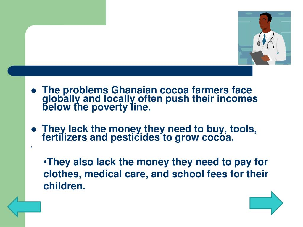 They also lack the money they need to pay for clothes, medical care, and school fees for their children.