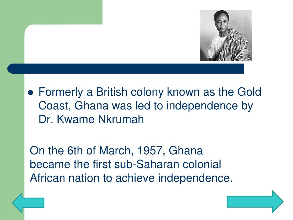 On the 6th of March, 1957, Ghana became the first sub-Saharan colonial African nation to achieve independence.