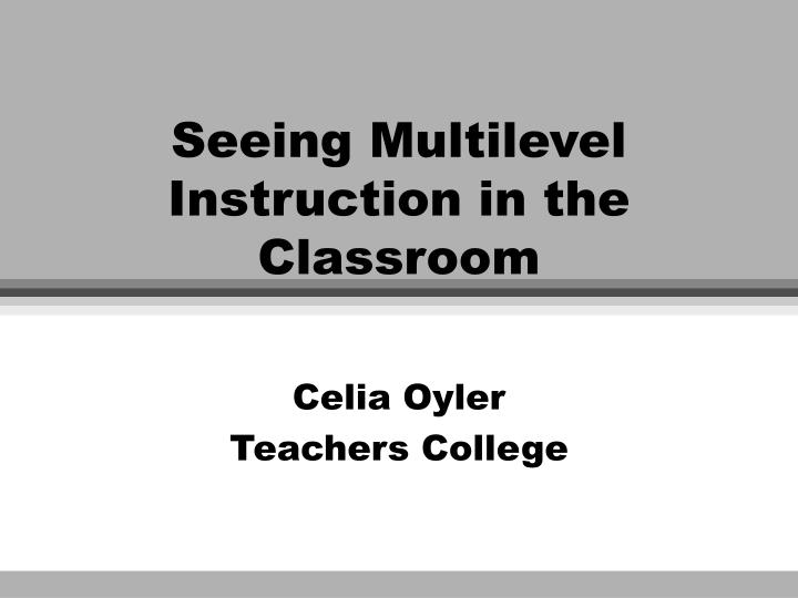 Seeing multilevel instruction in the classroom