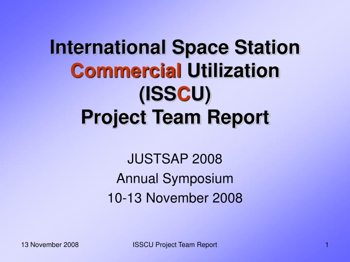 International space station commercial utilization iss c u project team report