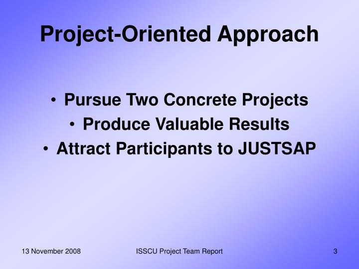 Project oriented approach