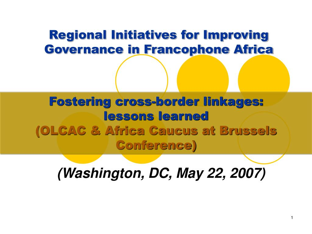 regional initiatives for improving governance in francophone africa l.