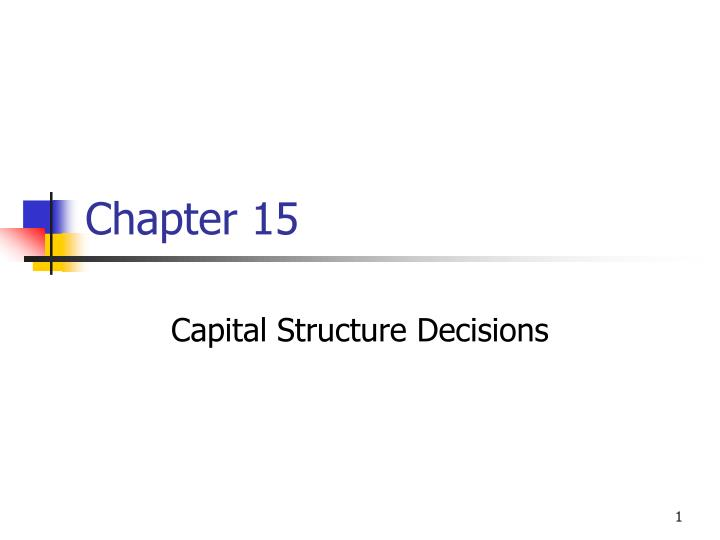 capital structurs decisions A company's capital structure is arguably one of its most important choices from a technical perspective, the capital structure is defined as the careful balance between equity and debt that a business uses to finance its assets, day-to-day operations, and future growth.