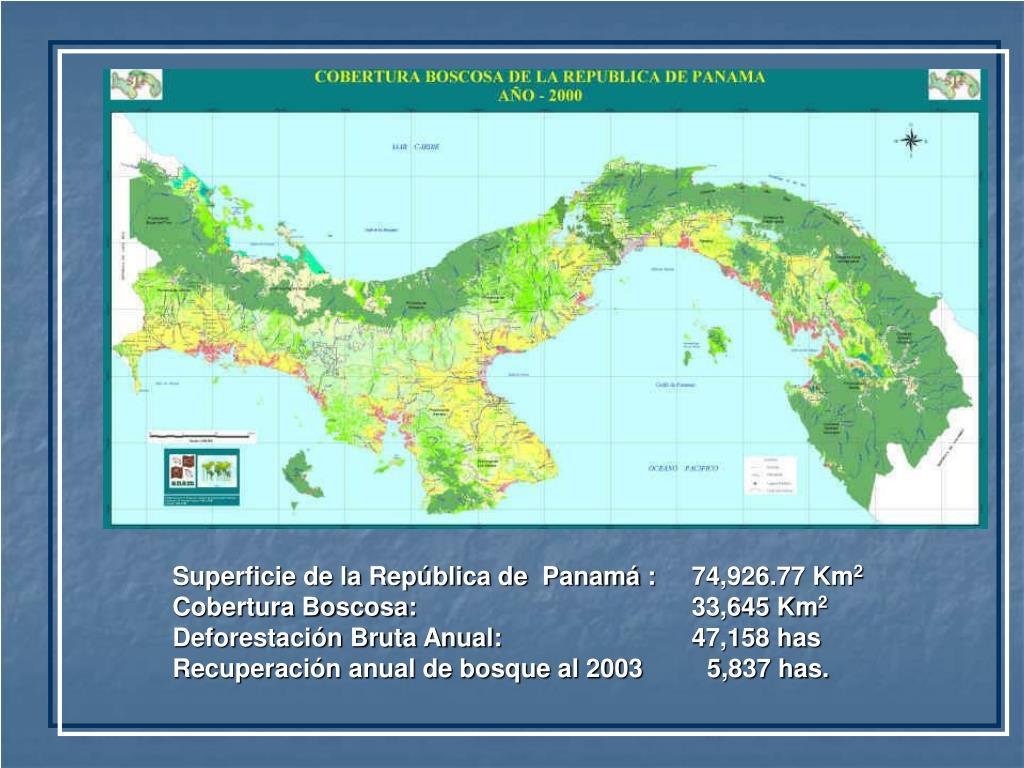 Superficie de la República de  Panamá :  74,926.77 Km