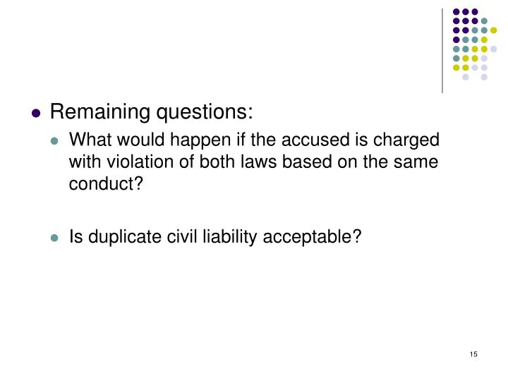 Remaining questions: