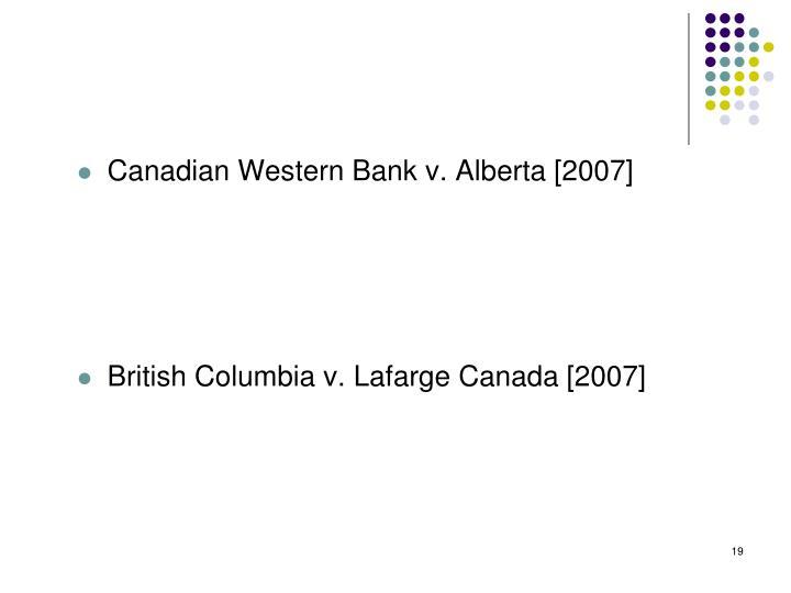 Canadian Western Bank v. Alberta [2007]