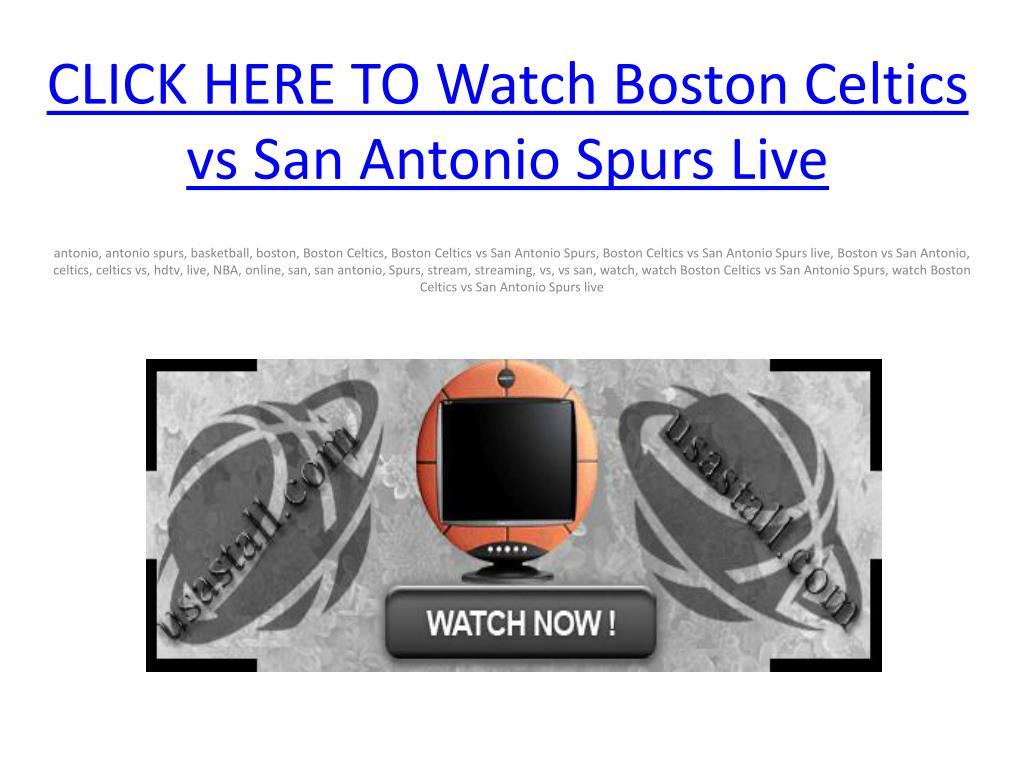 CLICK HERE TO Watch Boston Celtics vs San Antonio Spurs Live