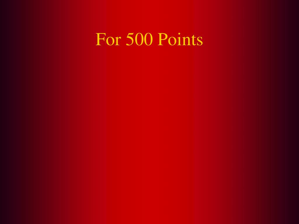 For 500 Points