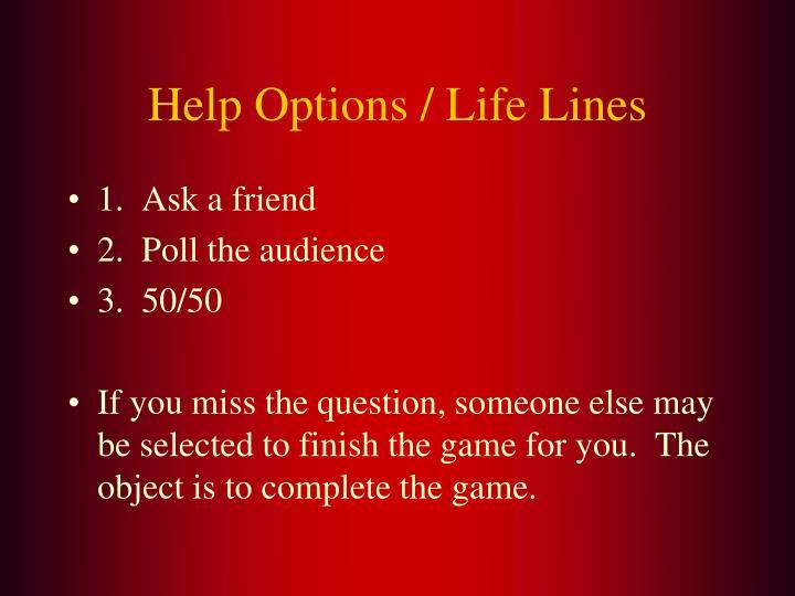 Help options life lines