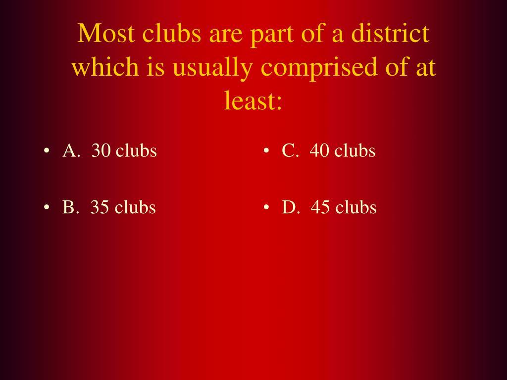 A.  30 clubs