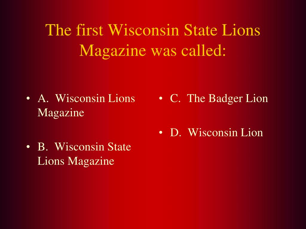A.  Wisconsin Lions Magazine