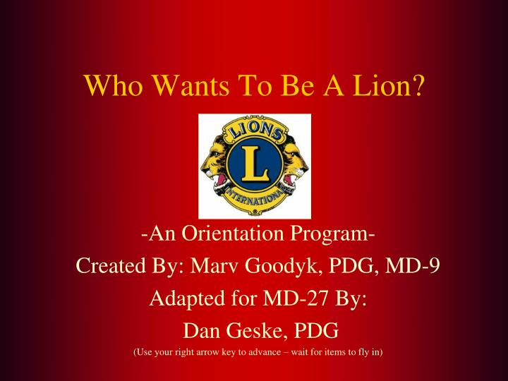 Who wants to be a lion