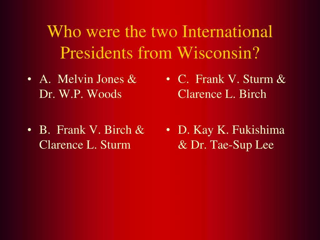 A.  Melvin Jones & Dr. W.P. Woods