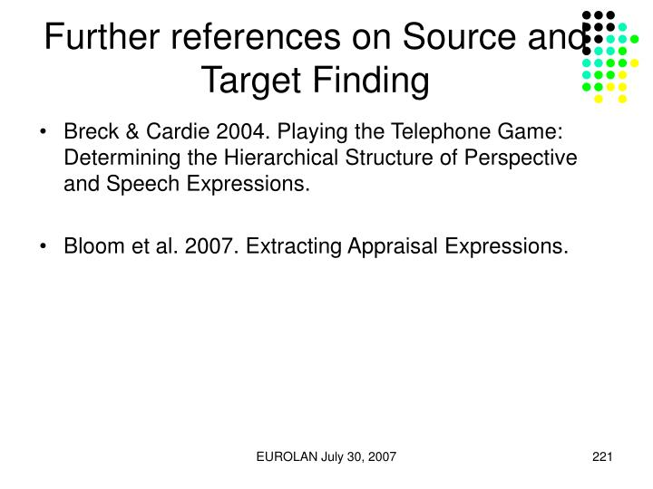 Further references on Source and Target Finding