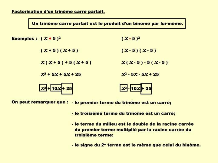 Factorisation d'un trinôme carré parfait.