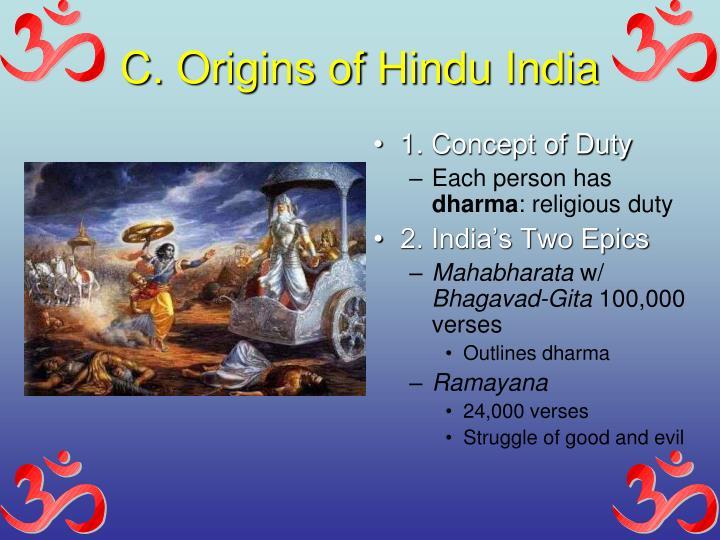 C. Origins of Hindu India