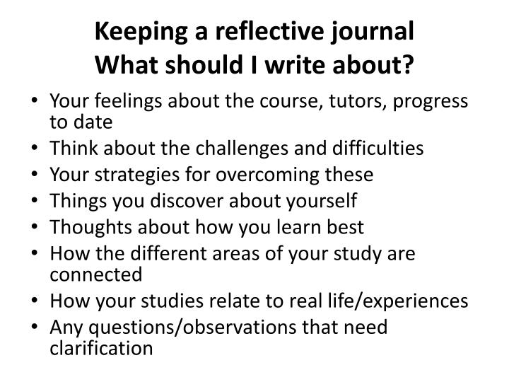 Keeping a reflective journal what should i write about