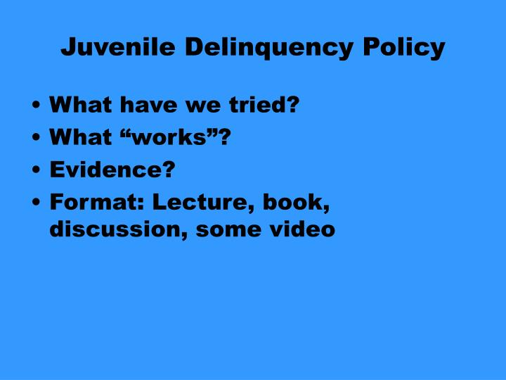 juvenile delinquence outline paper At the same time, the transfer of a juvenile offender, who has committed a severe crime, seems to be reasonable for them in such a situation, many specialists argue that juveniles, who commit adult crimes knowingly, should be subjects to adult criminal justice system and rules (collier, 535.