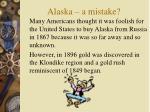 alaska a mistake