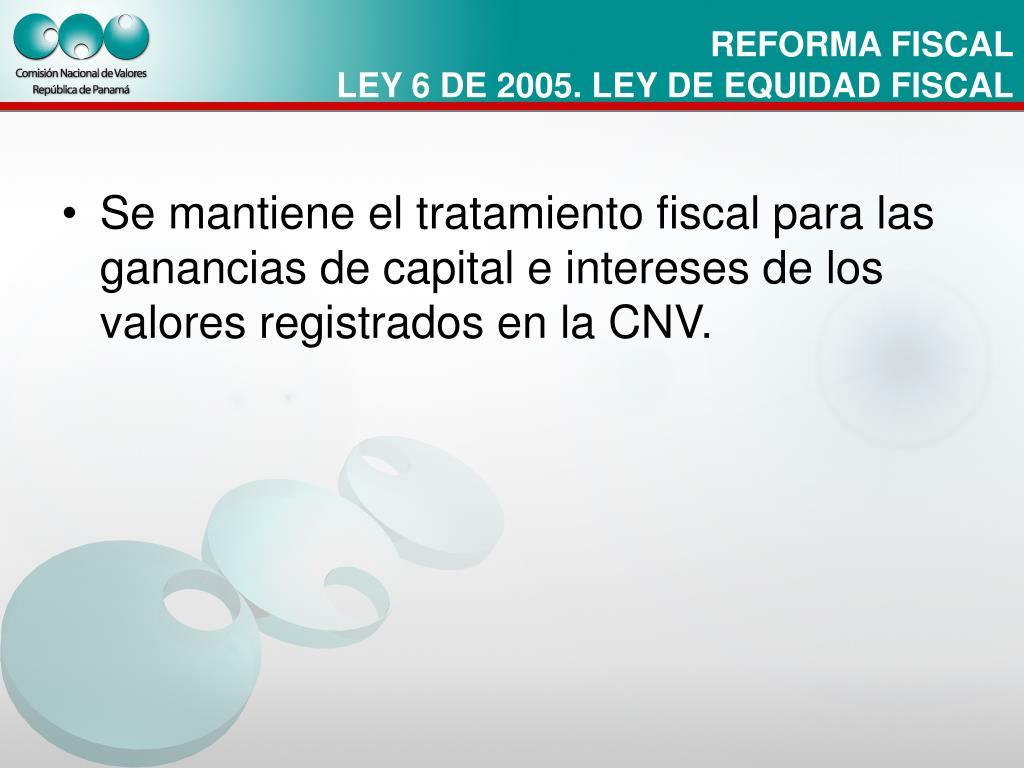Se mantiene el tratamiento fiscal para las ganancias de capital e intereses de los valores registrados en la CNV.
