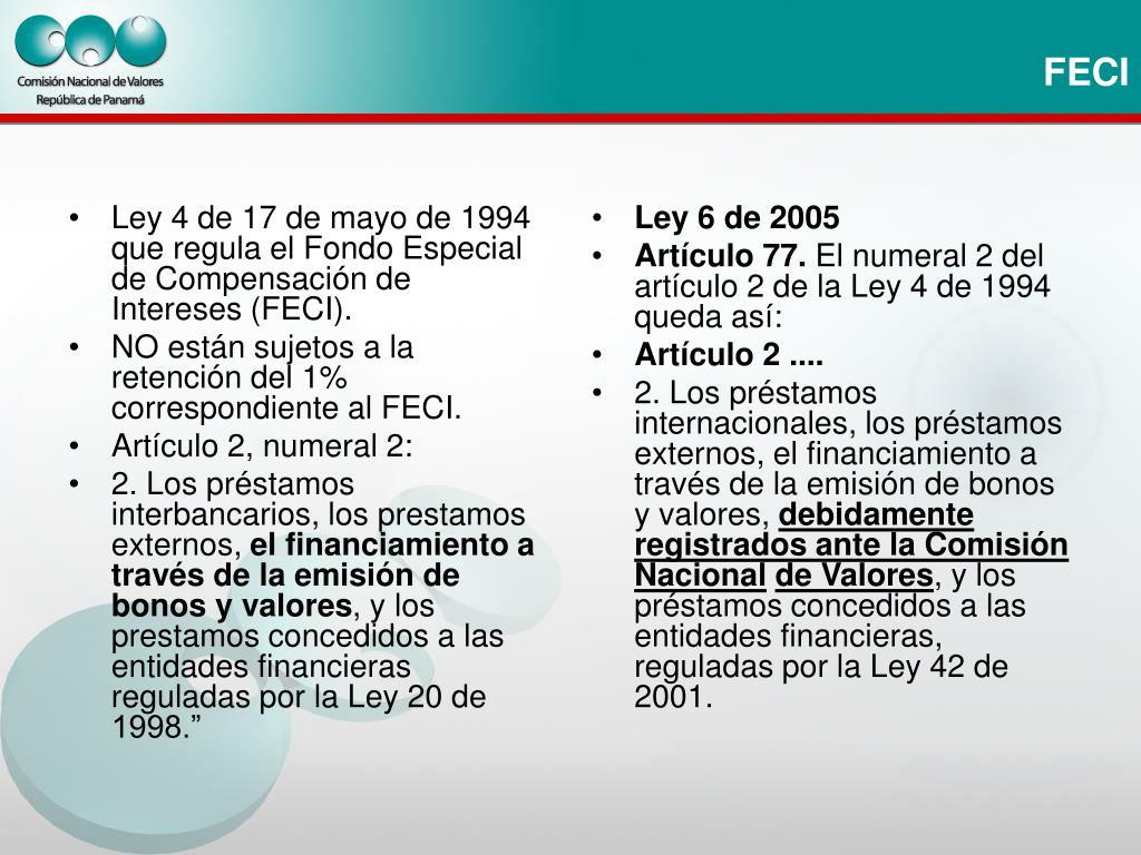 Ley 4 de 17 de mayo de 1994 que regula el Fondo Especial de Compensación de Intereses (FECI).