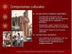 componentes culturales