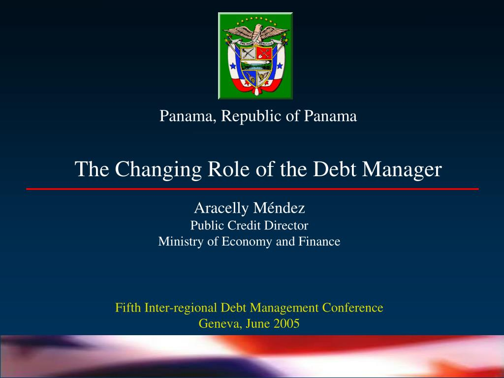 panama republic of panama the changing role of the debt manager