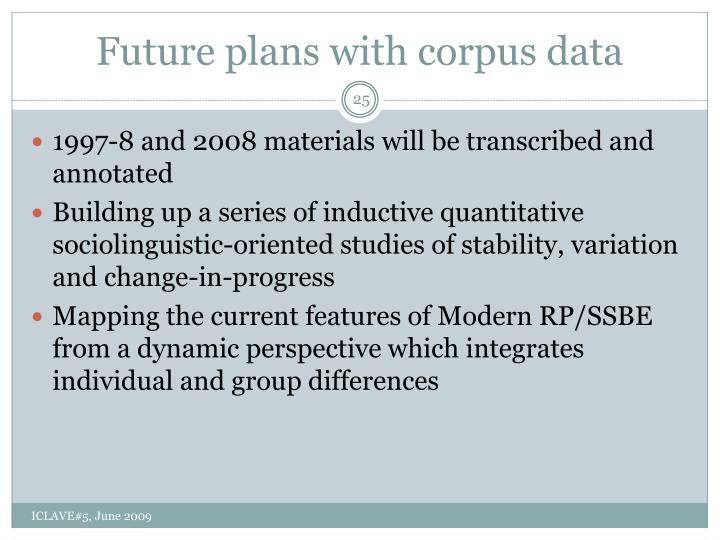 Future plans with corpus data