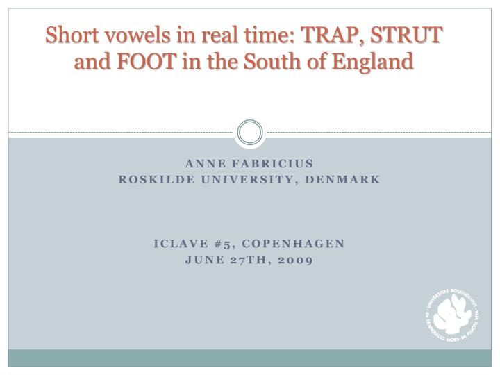 Short vowels in real time trap strut and foot in the south of england