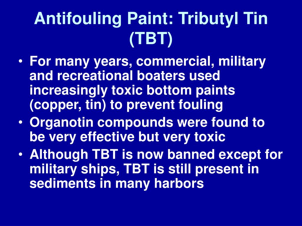 Antifouling Paint: Tributyl Tin (TBT)
