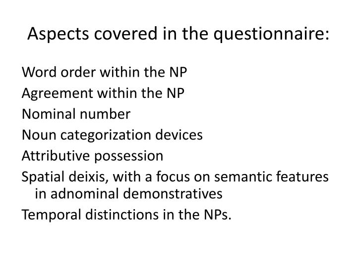 Aspects covered in the questionnaire:
