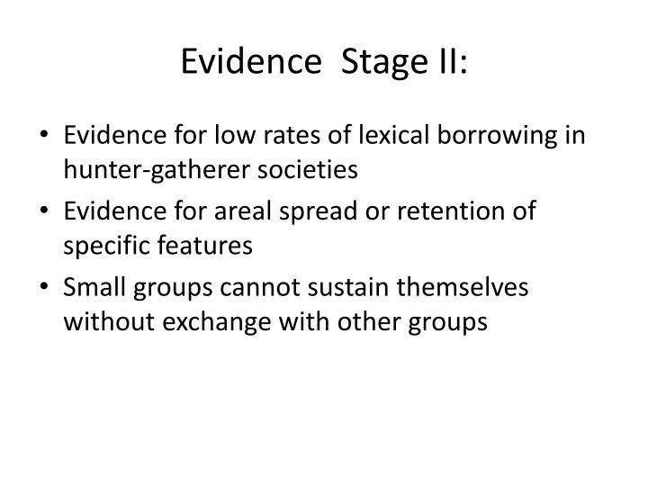 Evidence  Stage II: