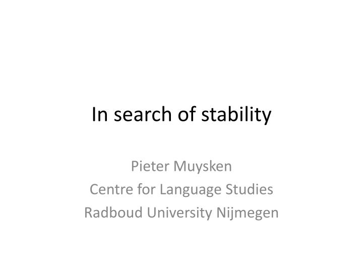 In search of stability